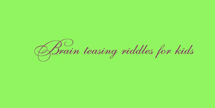 Brain teasing riddles for kids