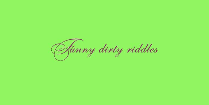 Funny dirty riddles