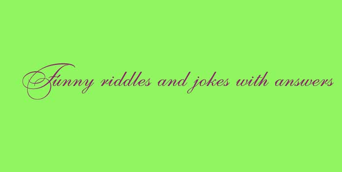 Funny riddles and jokes with answers