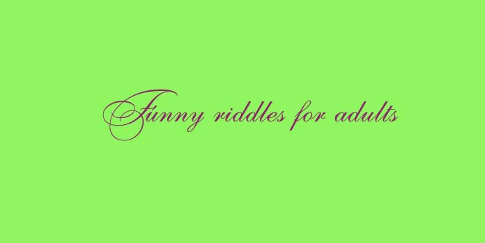 Funny riddles for adults