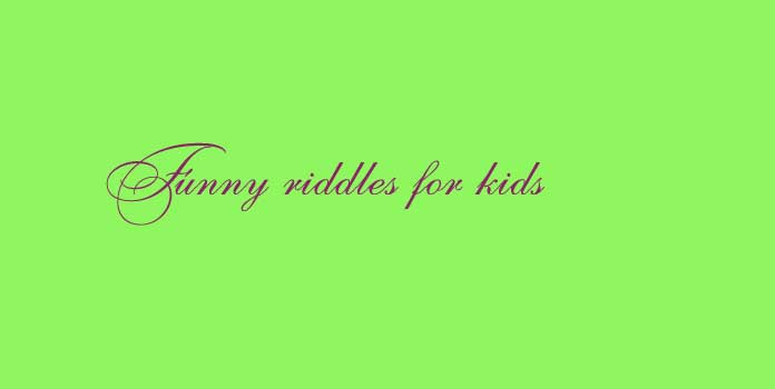 Funny riddles for kids