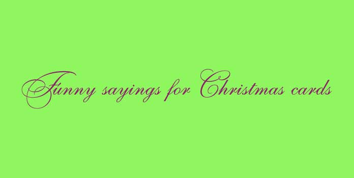 Funny sayings for Christmas cards