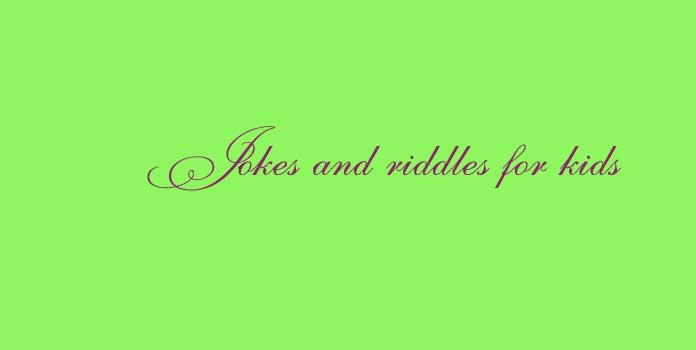 Jokes and riddles for kids