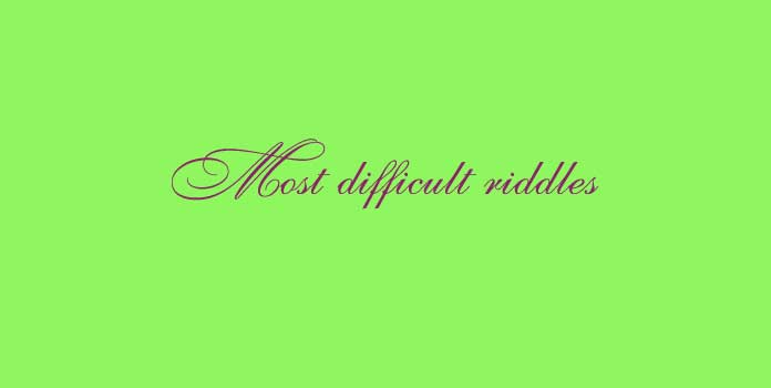 Most difficult riddles
