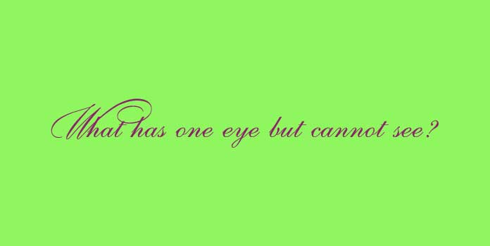 What has one eye but cannot see?