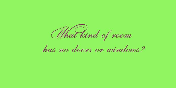 What kind of room has no doors or windows?